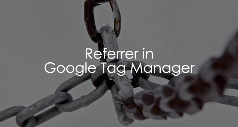 https://www.analyticsmania.com/post/referrer-in-google-tag-manager/